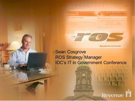 Sean Cosgrove ROS Strategy Manager IDCs IT in Government Conference.