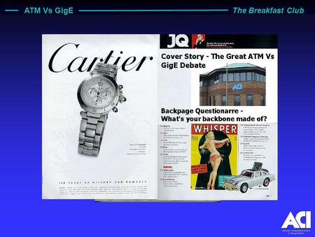 ATM Vs GigE The Breakfast Club JQ - J ohns Q uarterly High Quality Gentlemen's Magazine.