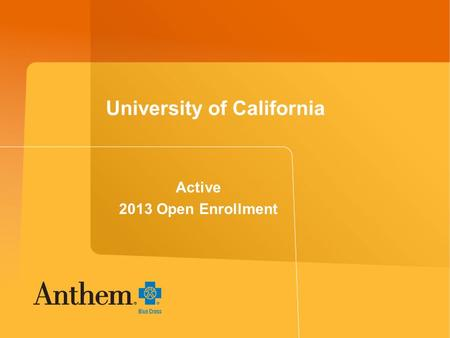 University of California Active 2013 Open Enrollment.