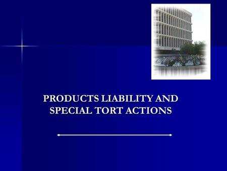 PRODUCTS LIABILITY AND SPECIAL TORT ACTIONS Review of Practice Exam Common pitfalls Common pitfalls –Assuming the reader knows the elements. –Set the.