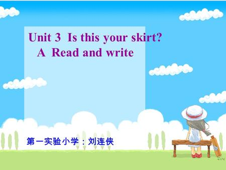 Unit 3 Is this your skirt? A Read and write. Look and say! redpink brown black purple orange white yellow green blue.