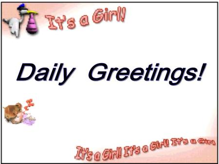 Daily Greetings!.