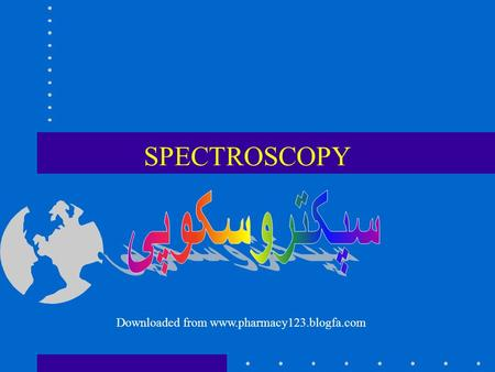 SPECTROSCOPY Downloaded from www.pharmacy123.blogfa.com.