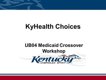 UB04 Medicaid Crossover Workshop