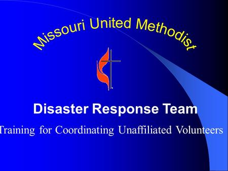 Disaster Response Team Training for Coordinating Unaffiliated Volunteers.