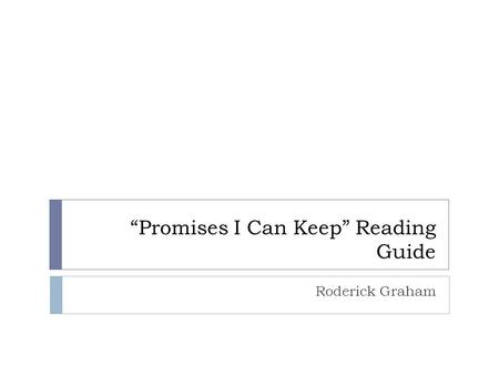 Promises I Can Keep Reading Guide Roderick Graham.
