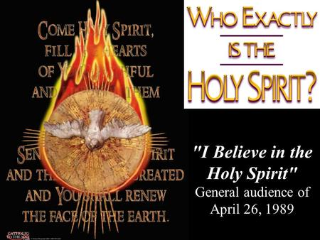 I Believe in the Holy Spirit General audience of April 26, 1989.