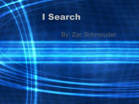 I Search By: Zac Schmouder. Outline Intro ASVAB Job Shadow Info on Computer Program Info on Software engineering Info on Game Design Conclusion.