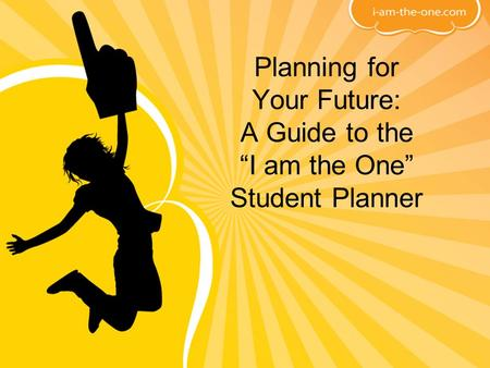Planning for Your Future: A Guide to the I am the One Student Planner.