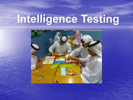 Intelligence Testing. Definition Gifted children mean those persons between the ages of five and twenty-one whose abilities, talents, and potential for.