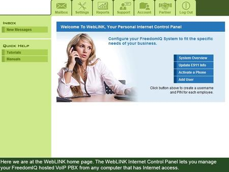 Here we are at the WebLINK home page. The WebLINK Internet Control Panel lets you manage your FreedomIQ hosted VoIP PBX from any computer that has Internet.