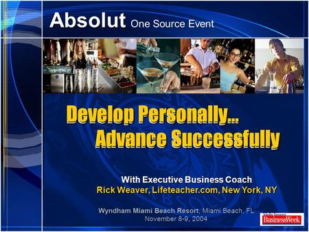 Click to edit Master title style Absolut Absolut One Source Event Media Sponsor Develop Personally… Advance Successfully With Executive Business Coach.