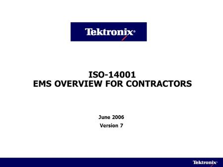 ISO-14001 EMS OVERVIEW FOR CONTRACTORS June 2006 Version 7.