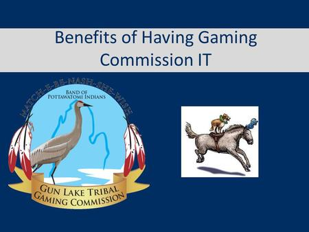 Benefits of Having Gaming Commission IT. Who is Thorsten? 23 Years in IT: 7 at DECC (Automotive) 7 at Steelcase (Office Furniture) 7 at 20-20 (Software)