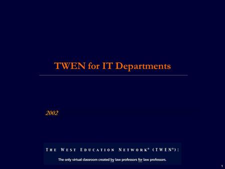 1 2002 TWEN for IT Departments. 2 Using TWEN, your professors can: Easily create web extensions of their classrooms Create a personalized course home.