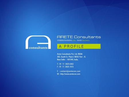 ABOUT US Arete Consultants Pvt Ltd, ISO 9001-2008 certified, is a OneStop Solution Provider. At Arete, we work with you, helping you to identify your.