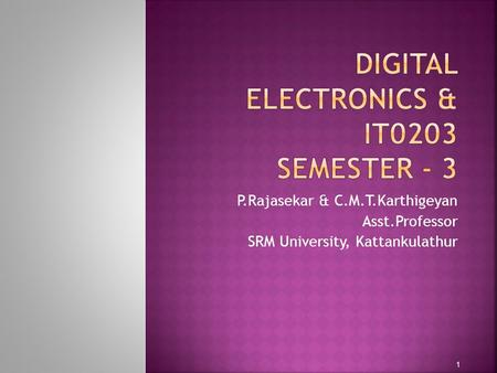 DIGITAL ELECTRONICS & it0203 Semester - 3