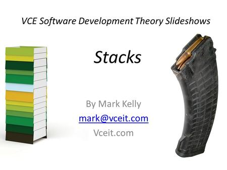 VCE Software Development Theory Slideshows By Mark Kelly Vceit.com Stacks.