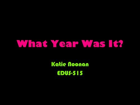 What Year Was It? Katie Noonan EDUS-515. this In the News this year… March 4 – Robert Mugabe is elected Prime Minister of Zimbabwe. this yearsMarch 21.