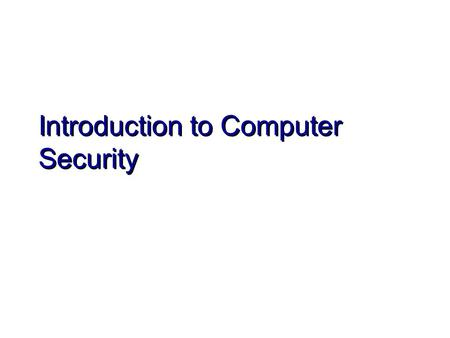 Introduction to Computer Security. Common Security Terminology Password Cracking Biometrics Public Key Cryptography SSL Man-in-the-Middle Attack Zombies.
