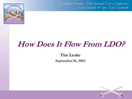 How Does It Flow From LDO? Tim Leake September 26, 2003.