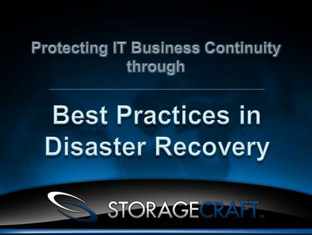 Founded in 1999 as StorageCraft, Inc. Headquarters in Draper, Utah, USA ShadowProtect product family Disk-based backup, disaster recovery, data protection.