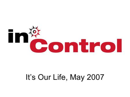 Its Our Life, May 2007. Whats this got to do with... Children Young People and Families Absolutely Everything.