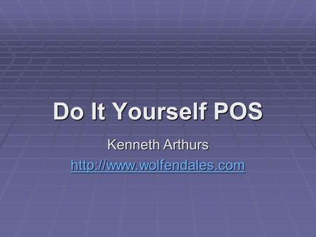 Do It Yourself POS Kenneth Arthurs