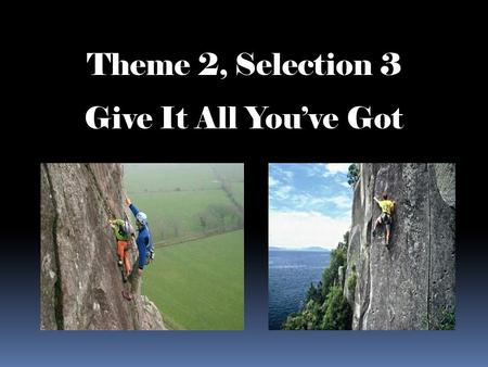 Theme 2, Selection 3 Give It All Youve Got. Spelling Skill Sound/Spellings: 1. or, oar, and ore spell /or/ 2. are and air spell /ar/ 3. ar spells /ar/