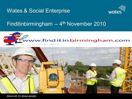 Wates & Social Enterprise Finditinbirmingham – 4 th November 2010.