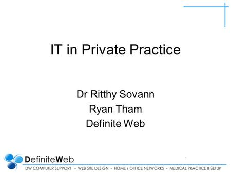 IT in Private Practice Dr Ritthy Sovann Ryan Tham Definite Web.