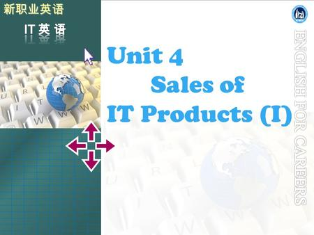Unit 4 Sales of IT Products (I). Warming-up Reading A Listening Speaking 4 1 2 3 Reading B 5 Writing 6 Project 7 Vocabulary and Structure 8.