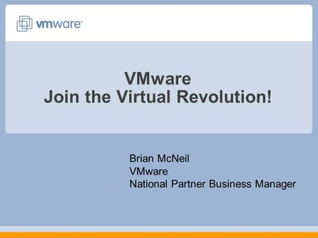 VMware Join the Virtual Revolution!