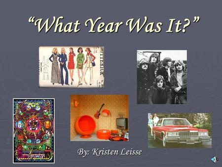 What Year Was It? By: Kristen Leisse. COST OF LIVING Average Cost of New House $49,300.00 Average Cost of New House $49,300.00 Average Income per year.