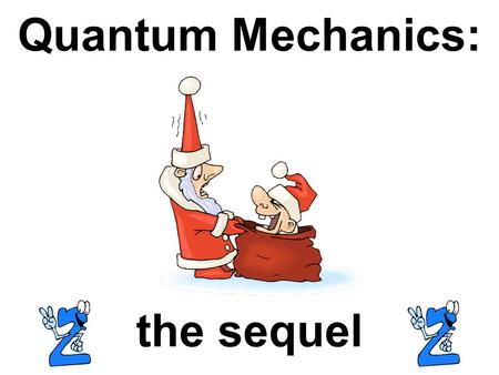 Quantum Mechanics: the sequel. Quantum Numbers Read on pg. 200 from The theory of quantum… (about third paragraph) to The Magnetic Quantum Number, m l.