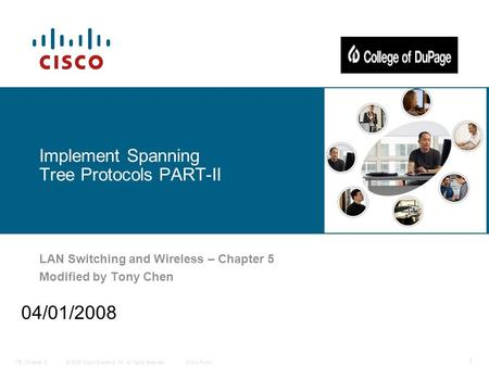 © 2006 Cisco Systems, Inc. All rights reserved.Cisco PublicITE I Chapter 6 1 Implement Spanning Tree Protocols PART-II LAN Switching and Wireless – Chapter.