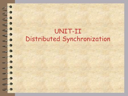 UNIT-II Distributed Synchronization 1 Mutual exclusion Mutual exclusion : makes sure that concurrent process access shared resources or data in a serialized.