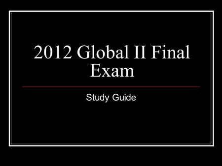 2012 Global II Final Exam Study Guide. Imperialism.