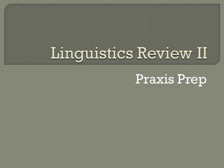 Praxis Prep. Alveolar fricative: Sound produced with the tip of the tongue on or near the tooth ridge Example: /s/ in sit Manner of articulation: Describes.