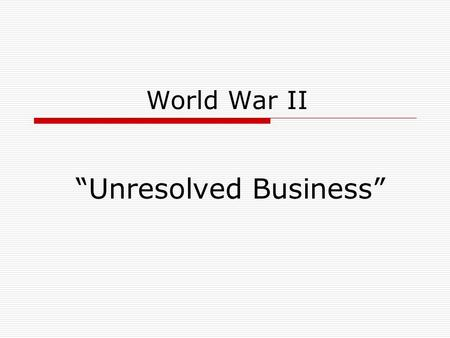 World War II Unresolved Business. Rise of Totalitarian Regimes Definition Examples.