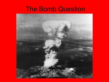 The Bomb Question. The Manhattan Project Szilard, as always, was both a man of vision and a man of action. Well known among European physicists, Szilard.