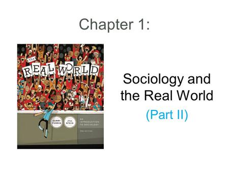 Chapter 1: Sociology and the Real World (Part II).