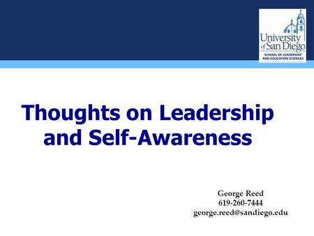 Thoughts on Leadership and Self-Awareness George Reed 619-260-7444