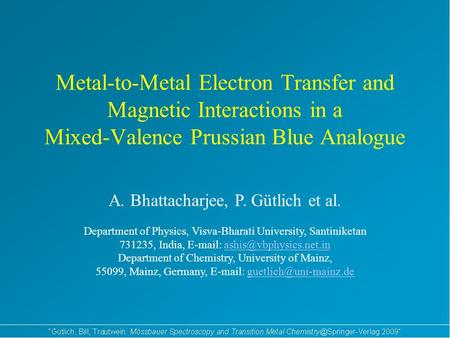 Metal-to-Metal Electron Transfer and Magnetic Interactions in a Mixed-Valence Prussian Blue Analogue A. Bhattacharjee, P. Gütlich et al. Department of.