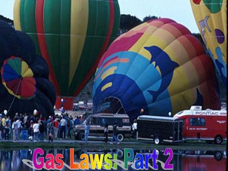 Gas Laws: Part 2.