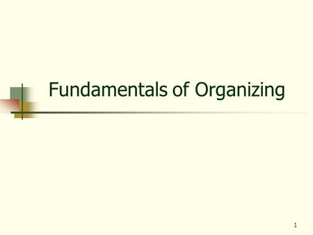 1 Fundamentals of Organizing. 2 Organizing The deployment of organizational resources to achieve strategic goals. The deployment of resources is reflected.