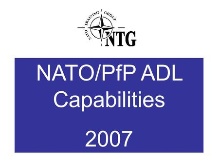 NATO/PfP ADL Capabilities 2007. Name of unitA part of what branch or root unit Number of employees Has the unit A test environment (y/n) Describe any.