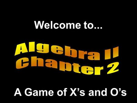 Welcome to... A Game of Xs and Os 789 456 123 789 456 123 Scoreboard X O Click Here if X Wins Click Here if O Wins.