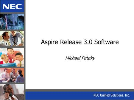 Aspire Release 3.0 Software Michael Pataky. Aspire Software Release 3.00 This presentation summarizes the new features and the major software corrections.