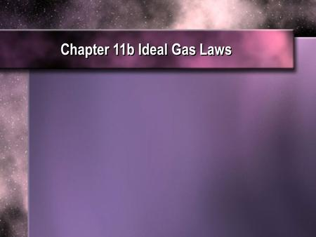 Chapter 11b Ideal Gas Laws